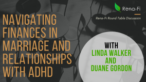 Rena-Fi Event - Navigating Finances in Marriage and Relationships with ADHD @ Online