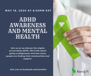 ADHD Awareness & Mental Health at Rena-Fi @ Rena-Fi, Inc.